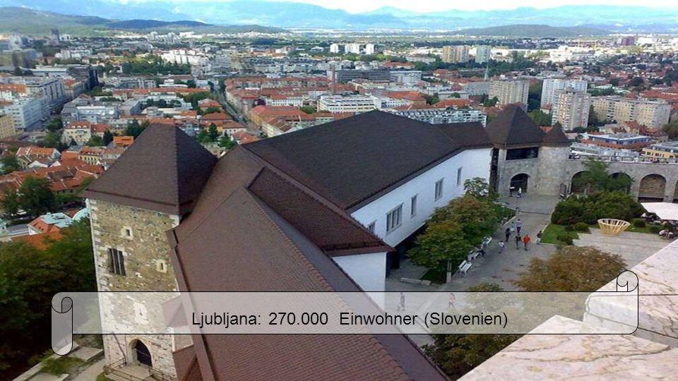 Ljubljana: 270.000 Einwohner (Slovenien)