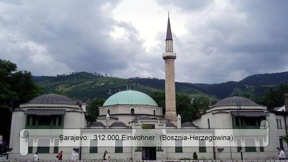Sarajevo: 312.000 Einwohner (Bosznia-Herzegowina)
