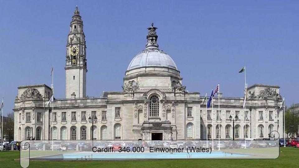 Cardiff: 346.000 Einwohner (Wales)