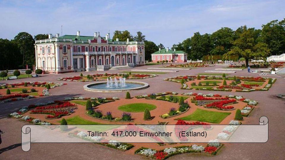 Tallinn: 417.000 Einwohner (Estland)