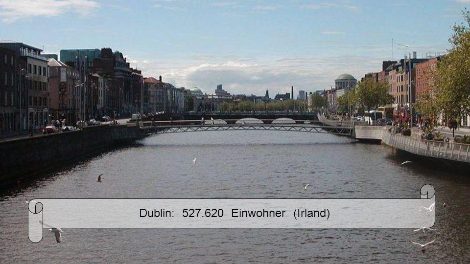 Dublin: 527.620 Einwohner (Irland)