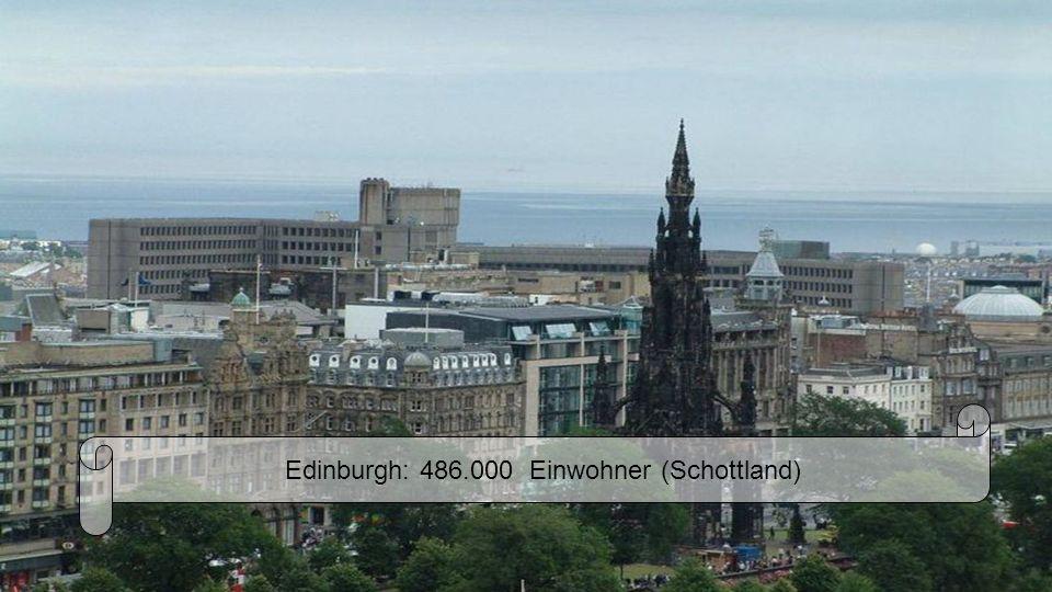 Edinburgh: 486.000 Einwohner (Schottland)