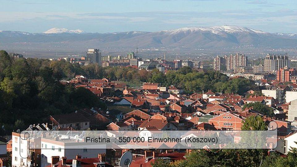 Pristina : 550.000 Einwohner (Koszovo)