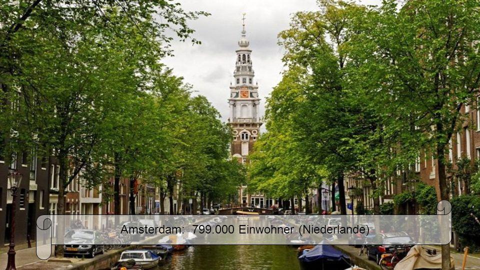 Amsterdam: 799.000 Einwohner (Niederlande)
