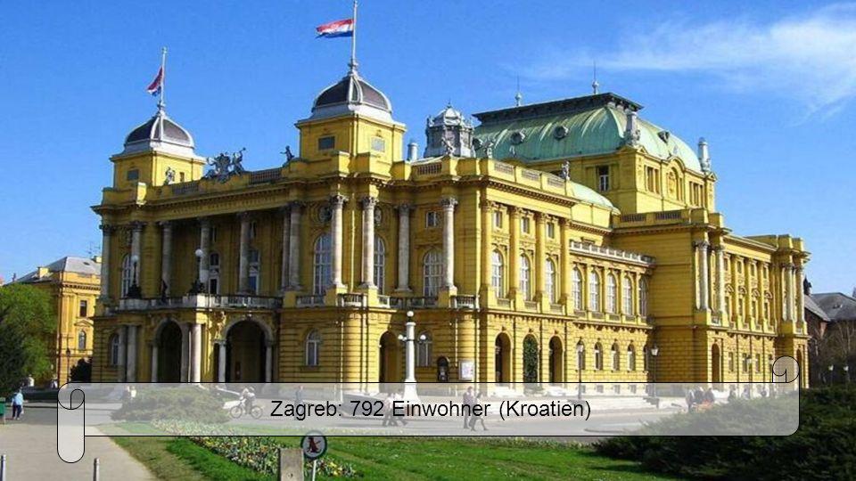 Zagreb: 792 Einwohner (Kroatien)