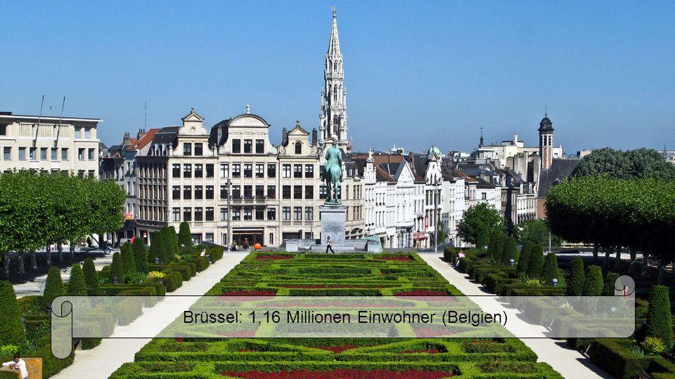 Brüssel: 1,16 Millionen Einwohner (Belgien)