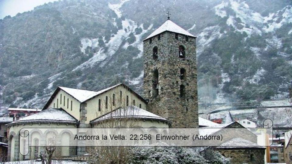 Andorra la Vella: 22.256 Einwohner (Andorra)