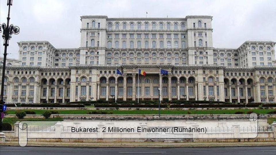 Bukarest: 2 Millionen Einwohner (Rumänien)