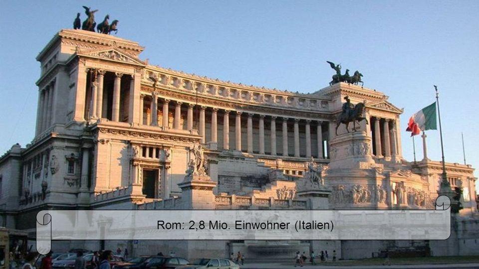Rom: 2,8 Mio. Einwohner (Italien)