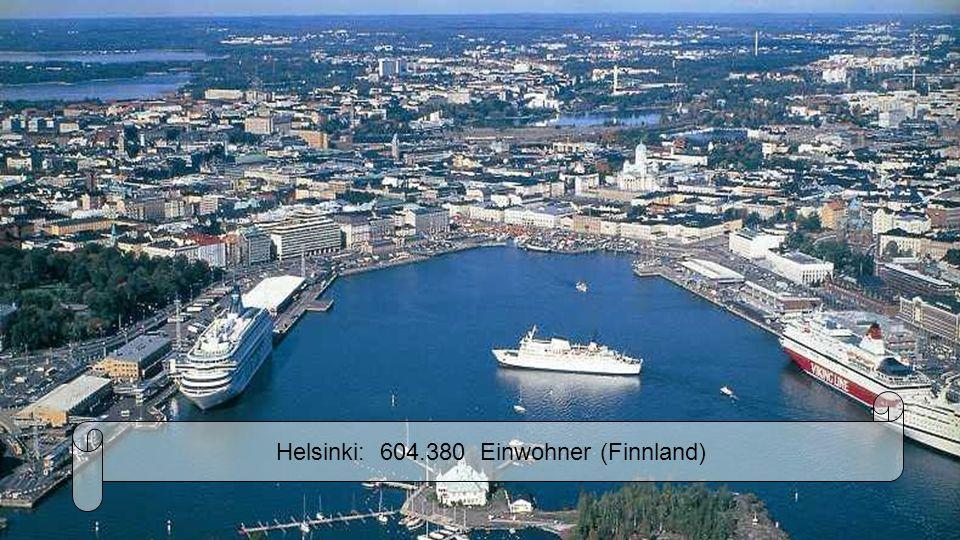 Helsinki: 604.380 Einwohner (Finnland)