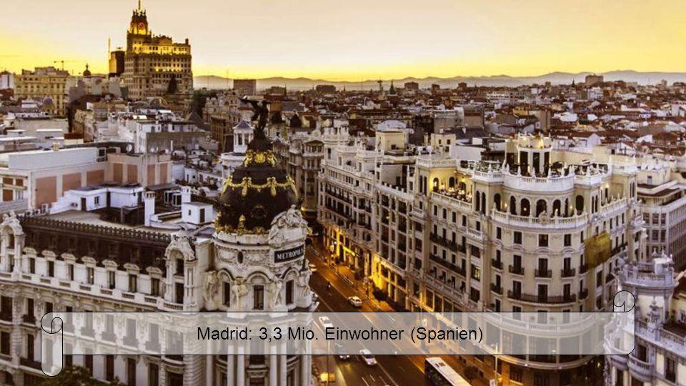 Madrid: 3,3 Mio. Einwohner (Spanien)