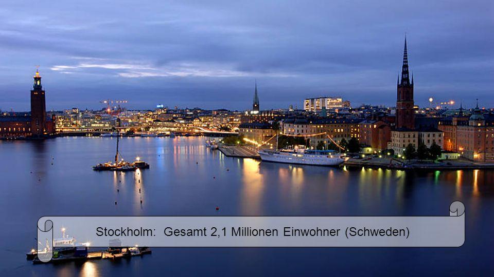 Stockholm: Gesamt 2,1 Millionen Einwohner (Schweden)