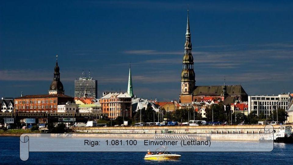 Riga: 1.081.100 Einwohner (Lettland)