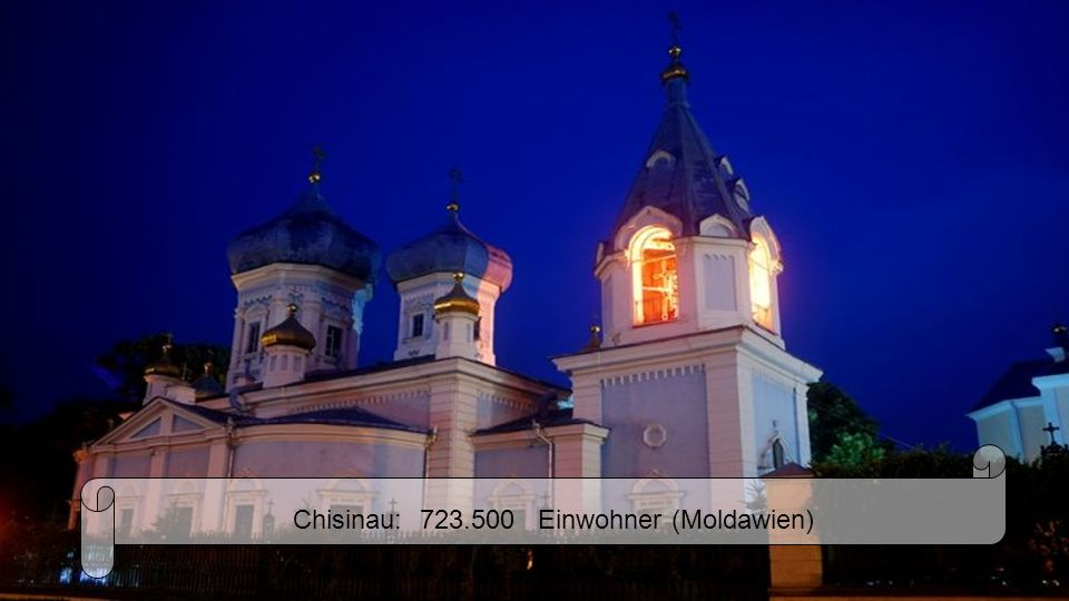 Chisinau: 723.500 Einwohner (Moldawien)