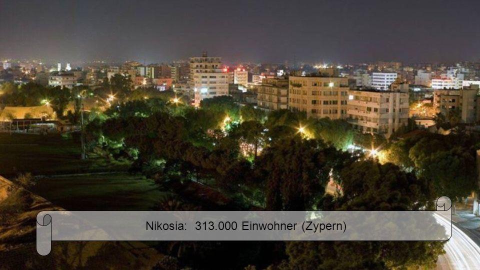 Nikosia: 313.000 Einwohner (Zypern)