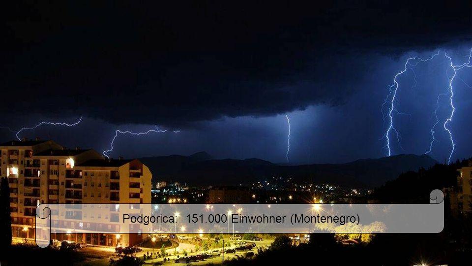 Podgorica: 151.000 Einwohner (Montenegro)