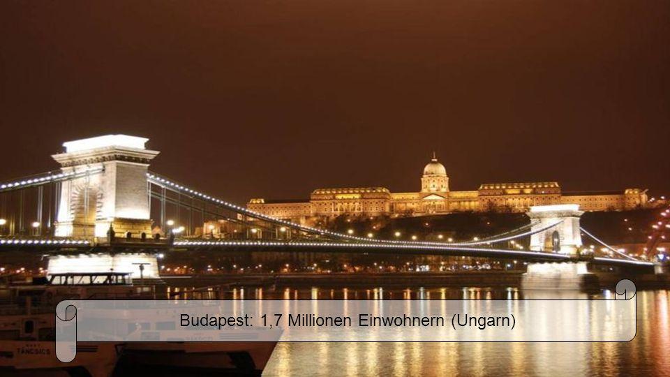 Budapest: 1,7 Millionen Einwohnern (Ungarn)