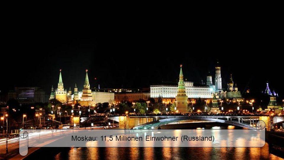 Moskau: 11,5 Millionen Einwohner (Russland)