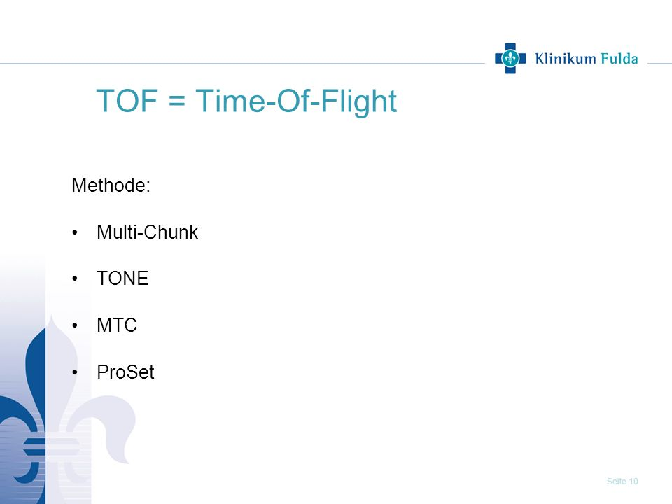 TOF = Time-Of-Flight Methode: Multi-Chunk TONE MTC ProSet 10