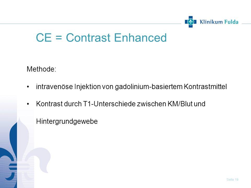 CE = Contrast Enhanced Methode: