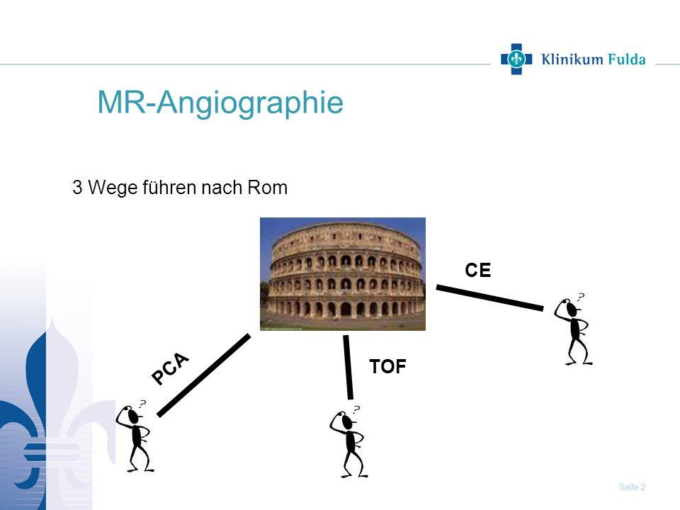 MR-Angiographie 3 Wege führen nach Rom CE PCA TOF