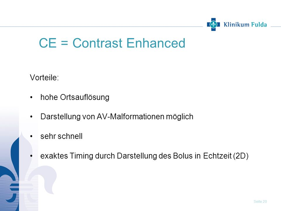 CE = Contrast Enhanced Vorteile: hohe Ortsauflösung