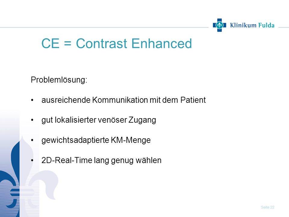 CE = Contrast Enhanced Problemlösung: