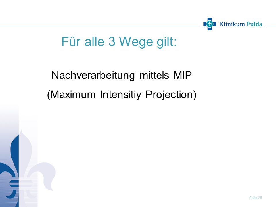 Für alle 3 Wege gilt: Nachverarbeitung mittels MIP