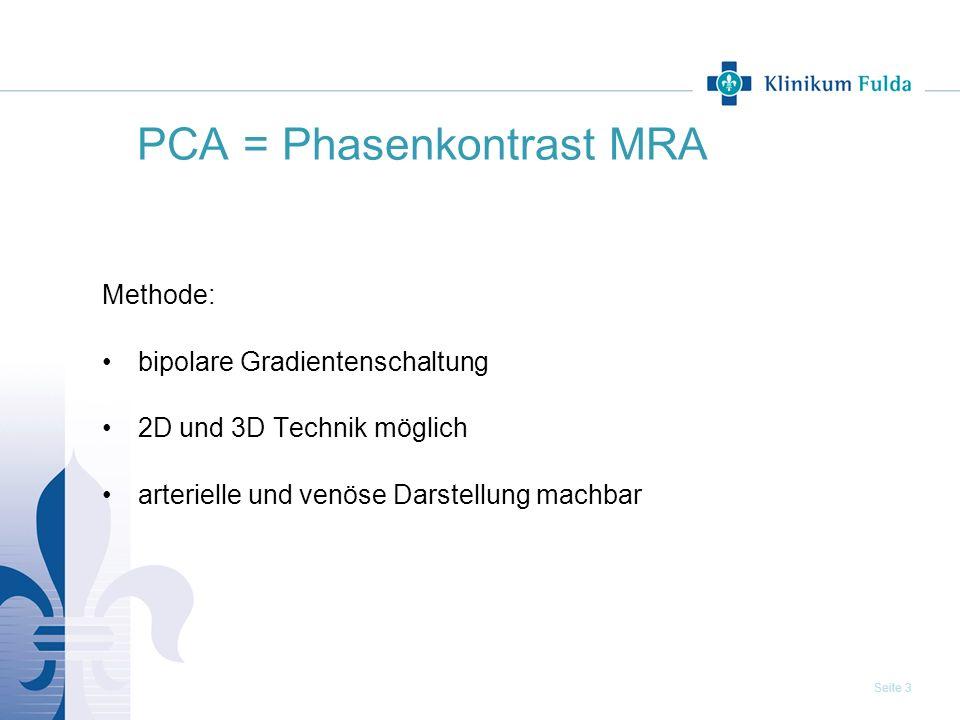 PCA = Phasenkontrast MRA