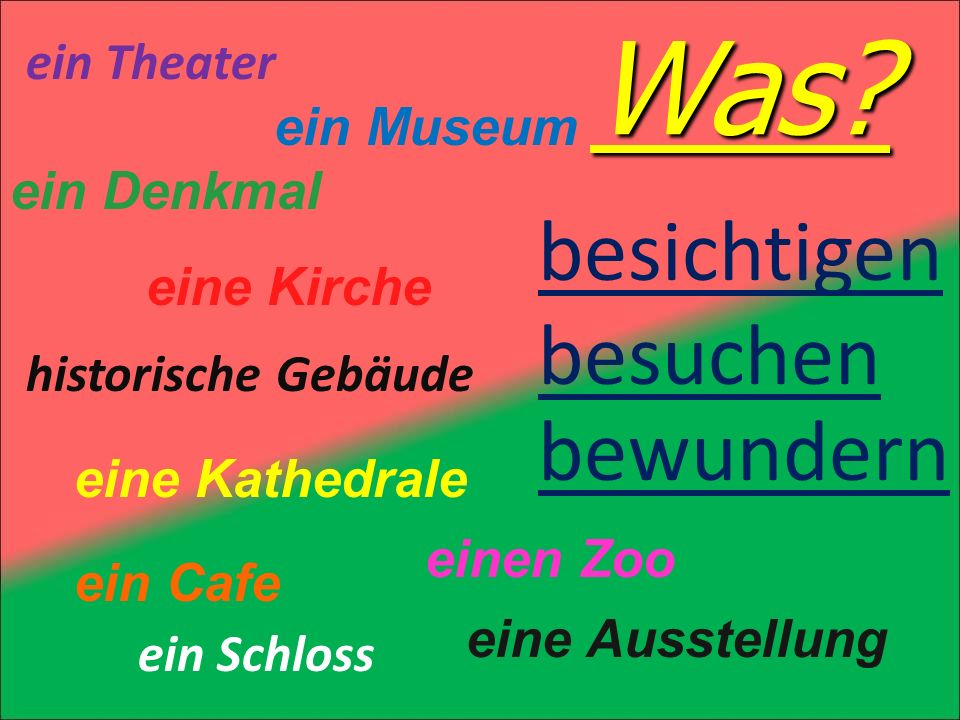 Was besichtigen besuchen bewundern ein Theater ein Museum ein Denkmal