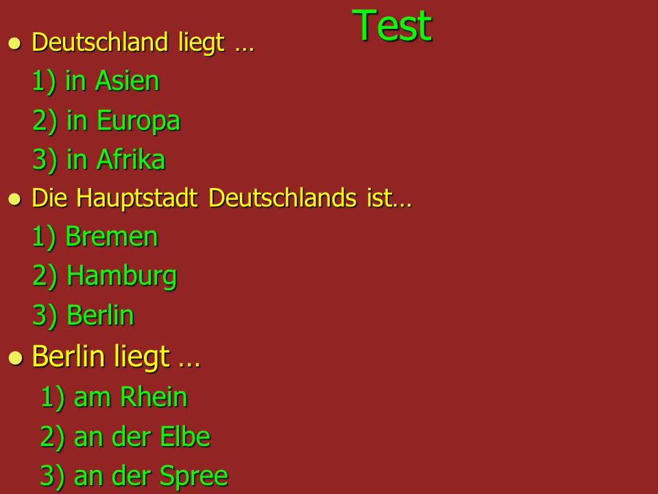 Test Berlin liegt … 2) in Europa 3) in Afrika 2) Hamburg 3) Berlin