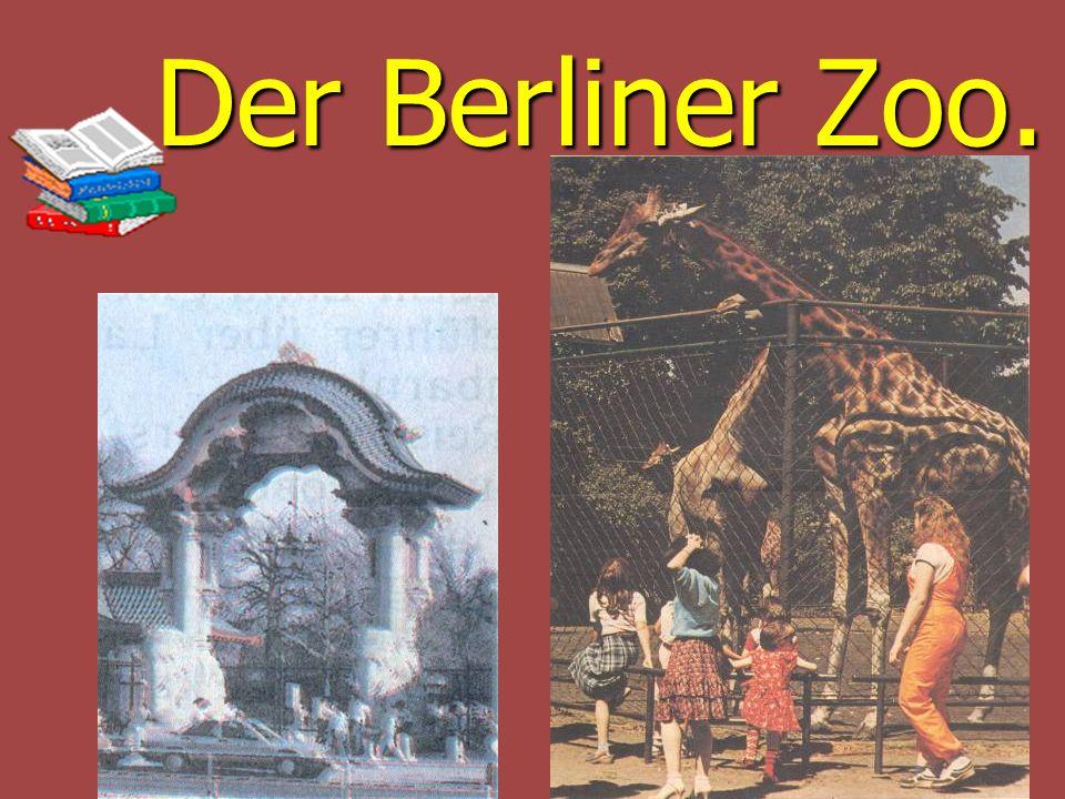 Der Berliner Zoo.