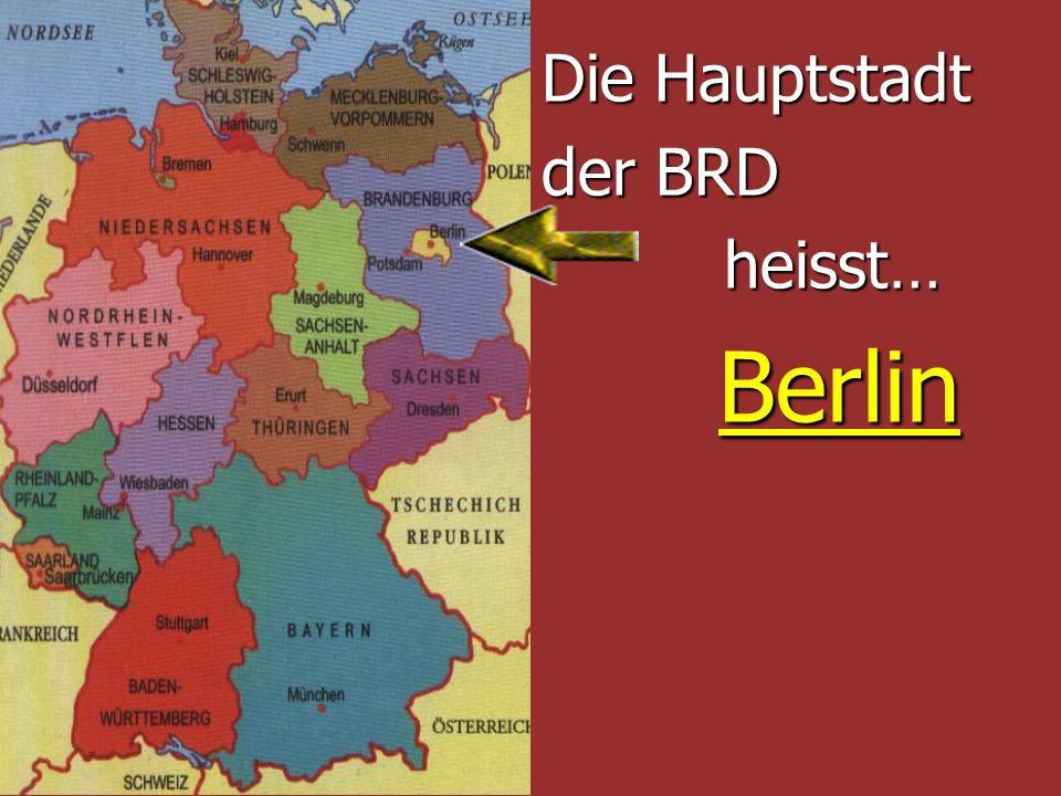 Die Hauptstadt der BRD heisst… Berlin