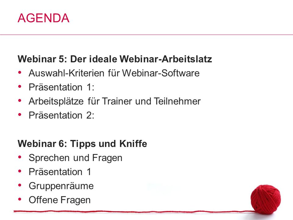 Agenda Webinar 5: Der ideale Webinar-Arbeitslatz