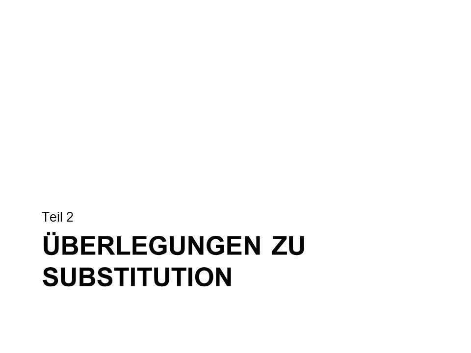 Überlegungen zu Substitution