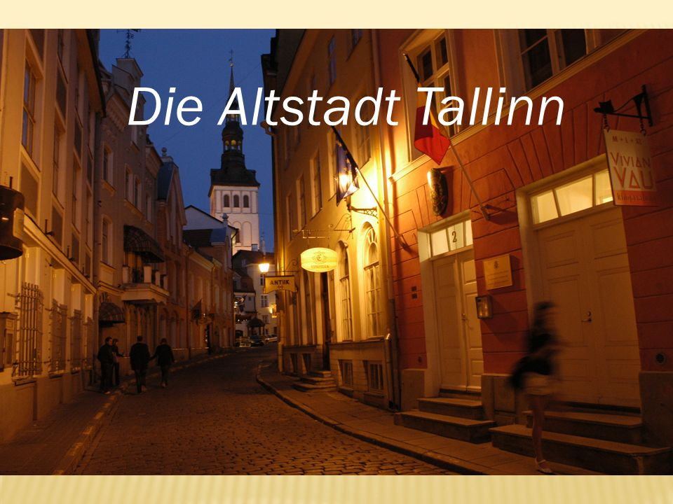 Die Altstadt Tallinn Die altstadt tallinn