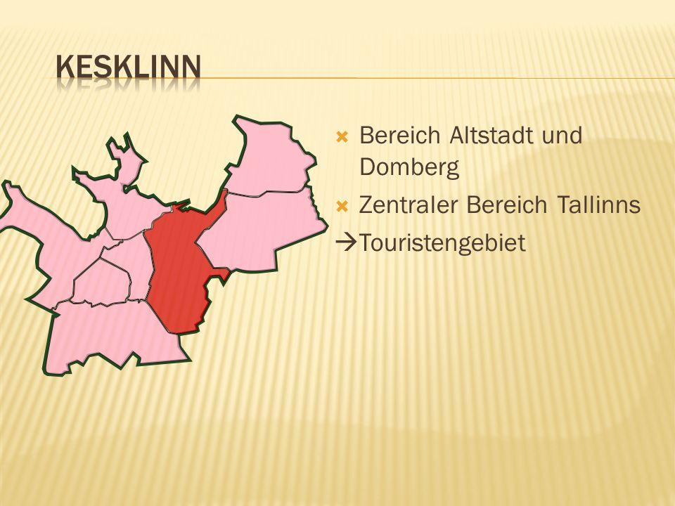 KesKlinn Bereich Altstadt und Domberg Zentraler Bereich Tallinns
