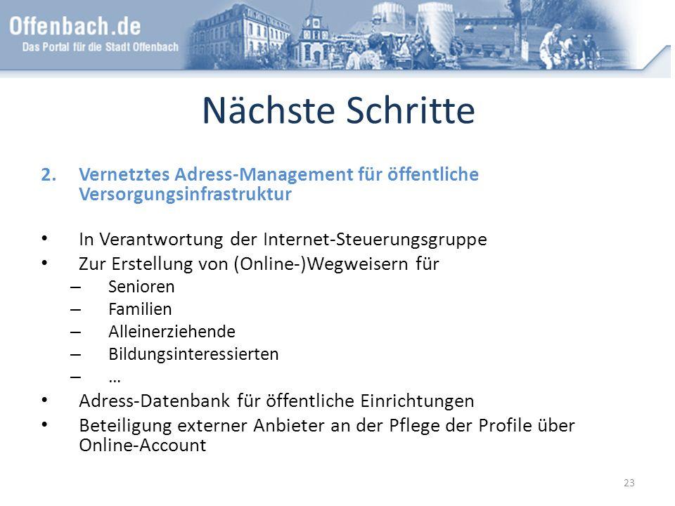 Nächste Schritte Vernetztes Adress-Management für öffentliche Versorgungsinfrastruktur. In Verantwortung der Internet-Steuerungsgruppe.