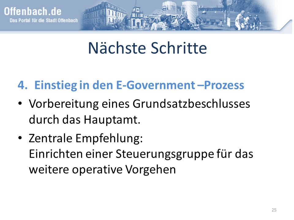 Nächste Schritte Einstieg in den E-Government –Prozess