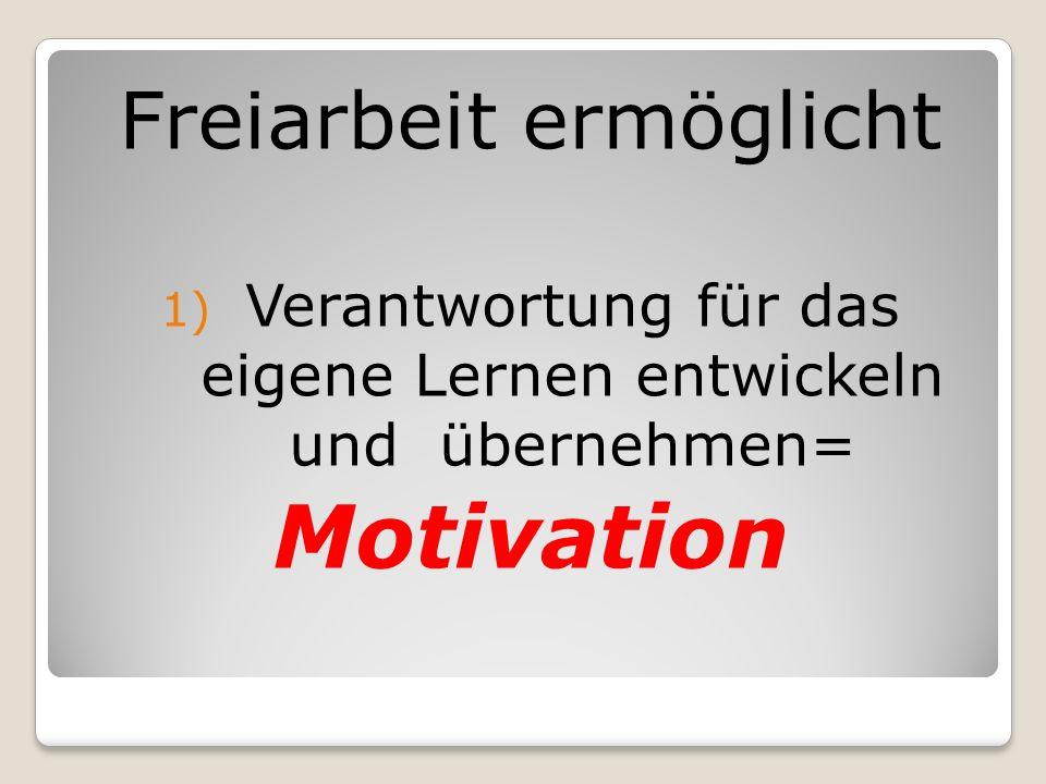 Motivation Freiarbeit ermöglicht