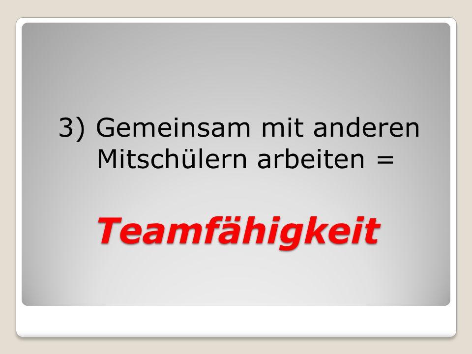 3) Gemeinsam mit anderen Mitschülern arbeiten =