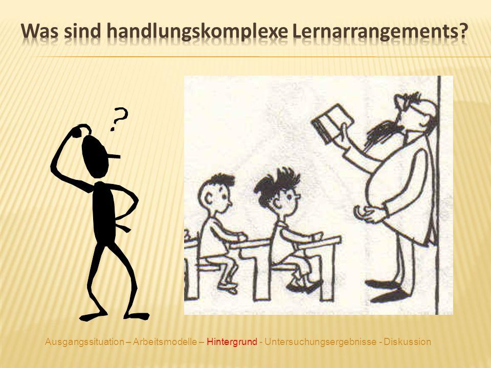 Was sind handlungskomplexe Lernarrangements