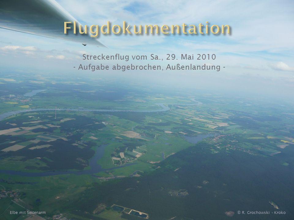 Flugdokumentation Streckenflug vom Sa., 29. Mai 2010 - Aufgabe abgebrochen, Außenlandung - Elbe mit Seitenarm.
