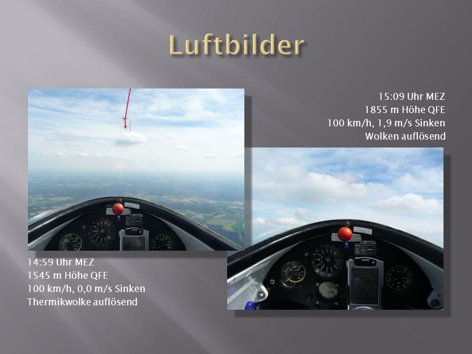 Luftbilder 15:09 Uhr MEZ 1855 m Höhe QFE 100 km/h, 1,9 m/s Sinken