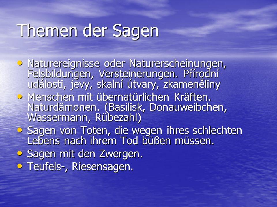 Themen der Sagen Naturereignisse oder Naturerscheinungen, Felsbildungen, Versteinerungen. Přírodní události, jevy, skalní útvary, zkameněliny.