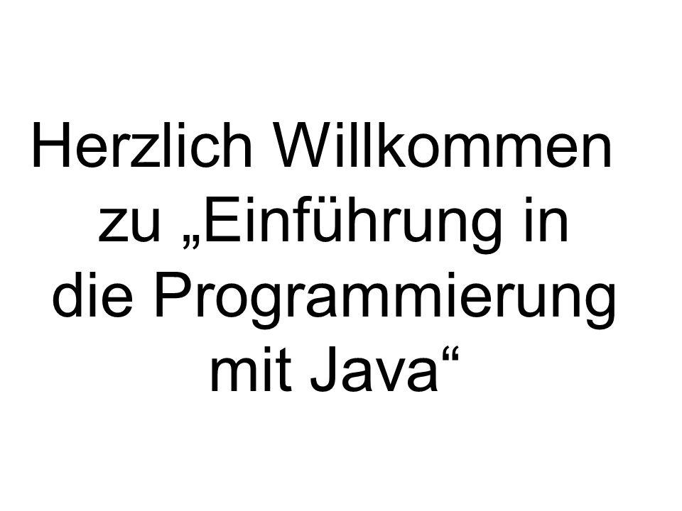 """Herzlich Willkommen zu """"Einführung in die Programmierung mit Java"""