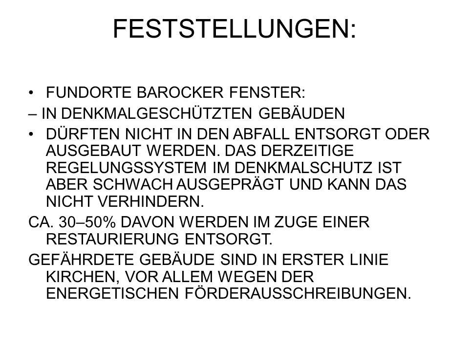 FESTSTELLUNGEN: FUNDORTE BAROCKER FENSTER: