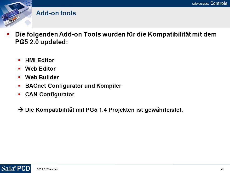 Add-on tools Die folgenden Add-on Tools wurden für die Kompatibilität mit dem PG5 2.0 updated: HMI Editor.