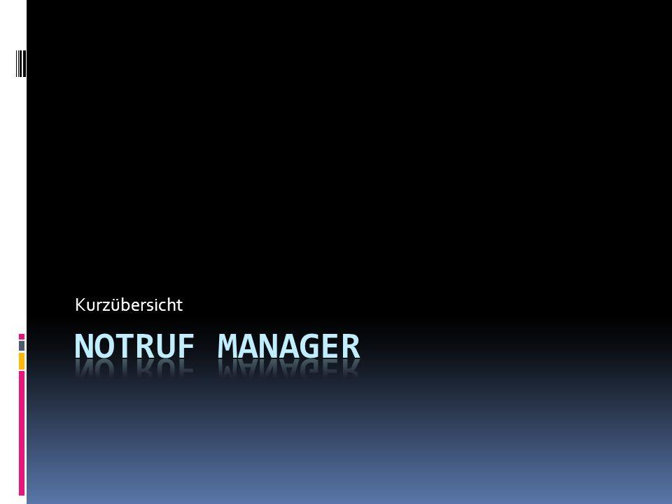 Kurzübersicht Notruf Manager