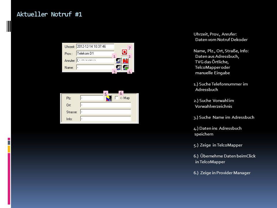 Aktueller Notruf #1 Uhrzeit, Prov., Anrufer: Daten vom Notruf Dekoder